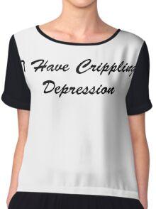 I Have Crippling Depression Chiffon Top