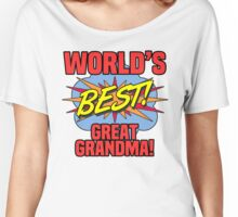 World's Best Great Grandma Women's Relaxed Fit T-Shirt