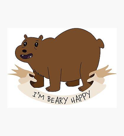 I'm BEAR-y Happy Photographic Print