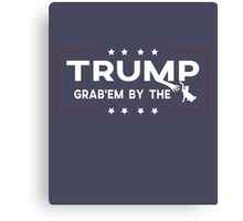 Trump Grab them by the T-Shirt Canvas Print