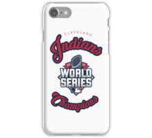 Cleveland Indians World Series Champs 2016 iPhone Case/Skin