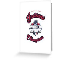 Cleveland Indians World Series Champs 2016 Greeting Card