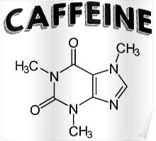 Funny Caffeine Quotes Special Poster