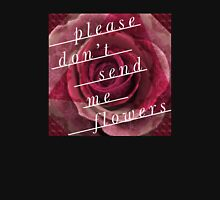 Please no flowers! T-Shirt
