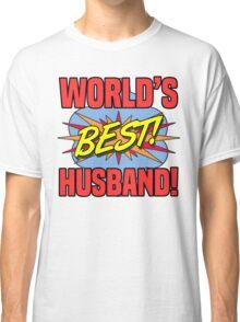 World's Best Husband Classic T-Shirt