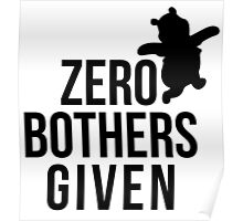 Zero Bothers Given Poster