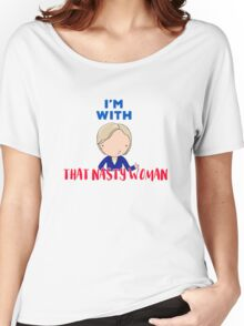 That Nasty Woman Women's Relaxed Fit T-Shirt