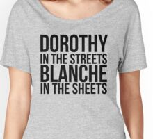 Dorothy In The Street Blanche In The Sheets Women's Relaxed Fit T-Shirt