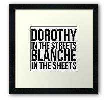 Dorothy In The Street Blanche In The Sheets Framed Print