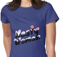 Nasty Woman - Feminist / I'm With Her / #ImWithHer / Never Trump  Womens Fitted T-Shirt