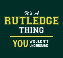 It's A RUTLEDGE thing, you wouldn't understand !! by satro