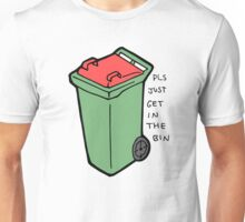 Get in the coloured bin  Unisex T-Shirt