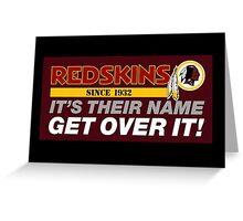 Washington Redskins - Keep The Name - Get Over It Greeting Card