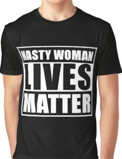 Such  a Nasty Woman Graphic T-Shirt