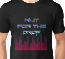 Hip Hop - Wait For The Drop Unisex T-Shirt