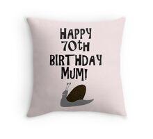 Happy 70th Birthday Mum! Throw Pillow