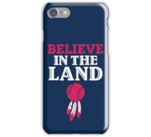Believe in The Land Cleveland Baseball iPhone Case/Skin
