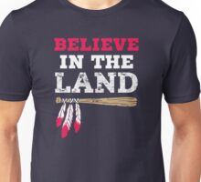 Believe in the land Cleveland Baseball Unisex T-Shirt