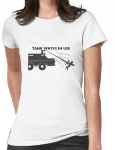 Tank Water in Use Womens Fitted T-Shirt