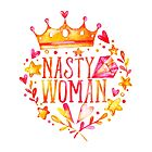 """""""such a nasty woman"""" by kyrakindly"""