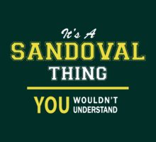 It's A SANDOVAL thing, you wouldn't understand !! by satro