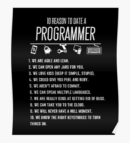 Programmer T-shirt , 10 Reason to date a Programmer Poster