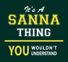 It's A SANNA thing, you wouldn't understand !! by satro
