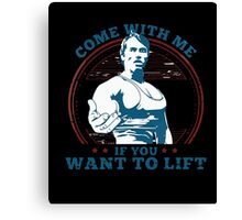 Come with Me Lift Weightlifting Lifting Muscles T-Shirt Canvas Print