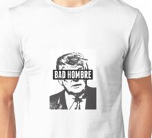 BAD HOMBRE #IMWITHHER Unisex T-Shirt