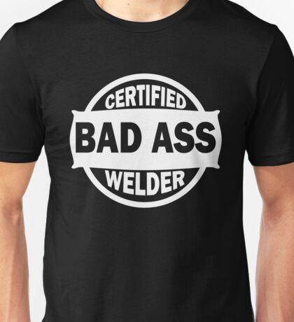 Certified Bad Ass Welder white Unisex T-Shirt