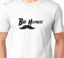 Bad Hombre #1  Unisex T-Shirt