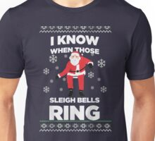 I Know when Those Sleigh Bells Ring - Ugly Sweater Unisex T-Shirt