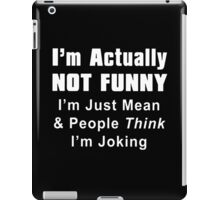 Actually Not Funny iPad Case/Skin