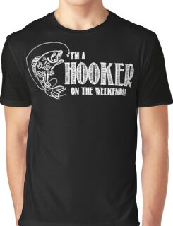 Hooker on the Weekend Graphic T-Shirt