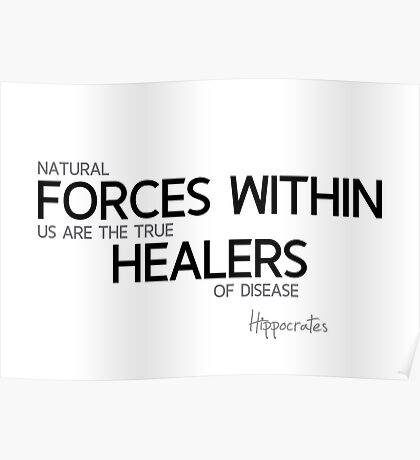 natural forces within - hippocrates Poster