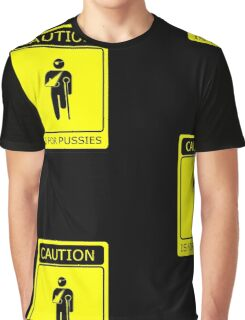 Caution is for.. Graphic T-Shirt