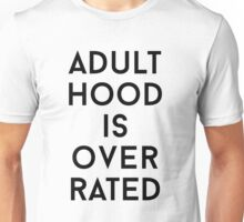 Adulthood is overrated Unisex T-Shirt