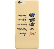 FRIDAY I'm in love! iPhone Case/Skin