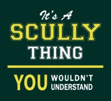 It's A SCULLY thing, you wouldn't understand !! by satro