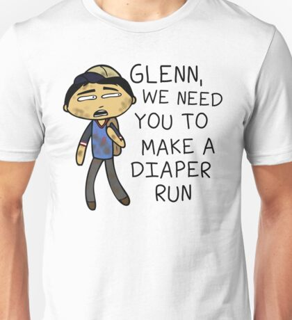 Glenn Make A Diaper Run Unisex T-Shirt