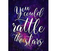 You could rattle the stars - Sarah J Maas Photographic Print