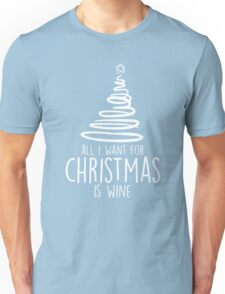 All I want for christmas is wine Tshirt & Hoodie Unisex T-Shirt