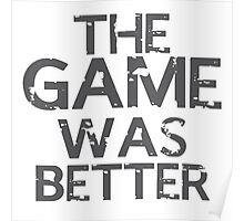 the game was better Poster