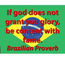 If God Does Not Grant - Brazilian Proverb Photographic Print