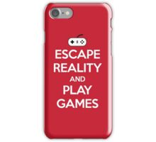 Escape Reality Gaming Quote iPhone Case/Skin