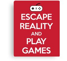 Escape Reality Gaming Quote Canvas Print