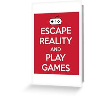 Escape Reality Gaming Quote Greeting Card