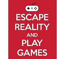 Escape Reality Gaming Quote Photographic Print