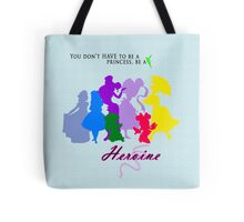 Be a Heroine! Tote Bag