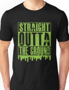 Straight outta the ground Unisex T-Shirt